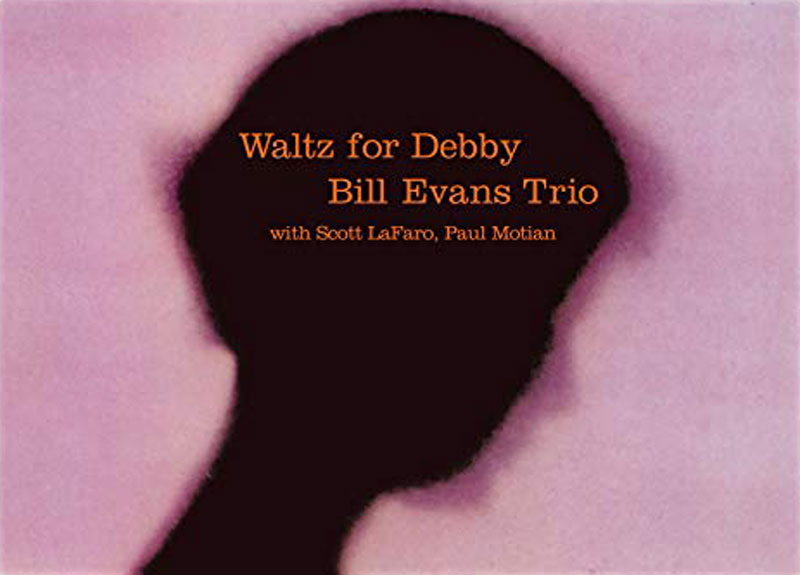 Waltz for Debby เพลง jazz ฟังง่าย